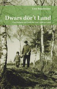 Dwars dör't Land - Uwe Bokelmann  
