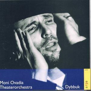 Dybbuk, Moni Theaterorchestra Ovadia