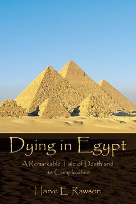Dying in Egypt, Harve E. Rawson