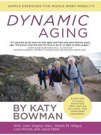 Dynamic Aging, Katy Bowman