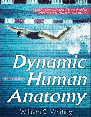 Dynamic Human Anatomy, William Whiting