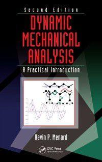 Dynamic Mechanical Analysis, Kevin P. Menard
