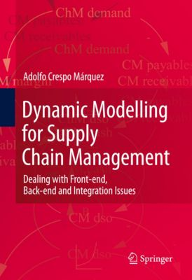 Dynamic Modelling for Supply Chain Management, Adolfo Crespo Márquez
