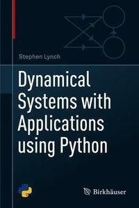 Dynamical Systems with Applications using Python, Stephen Lynch