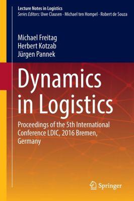 Dynamics in Logistics, Michael Freitag, Herbert Kotzab, Jürgen Pannek