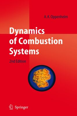 Dynamics of Combustion Systems, A. K. Oppenheim