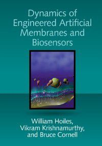 Dynamics of Engineered Artificial Membranes and Biosensors, Vikram Krishnamurthy, Bruce Cornell, William Hoiles