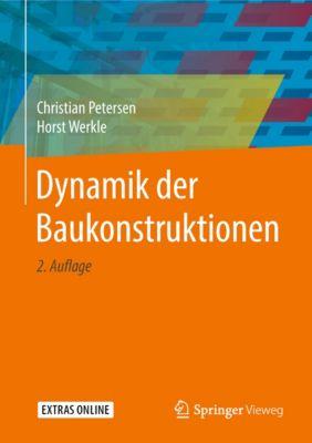 Dynamik der Baukonstruktionen, Horst Werkle, Christian Petersen