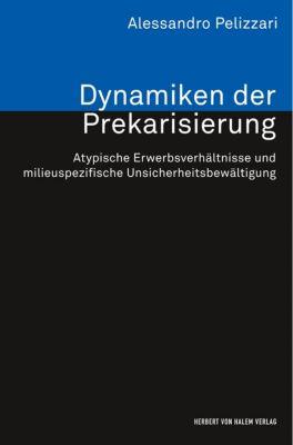 Dynamiken der Prekarisierung, Alessandro Pelizzari