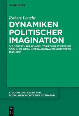 Dynamiken politischer Imagination, Robert Leucht
