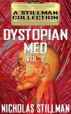 Dystopian Med: Dystopian Med Volume 2, Nicholas Stillman