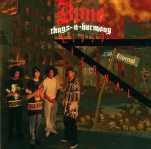 E. 1999 Eternal, Bone Thugs-n-harmony