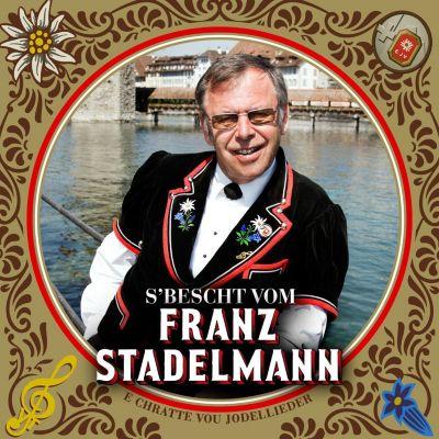 E Chratte vou Jodellieder – s'Bescht vom Franz Stadelmann