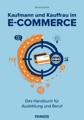 E-Commerce: Kaufmann und Kauffrau im E-Commerce, Bernd Schmitt