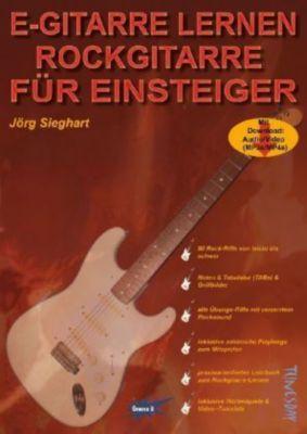 E-Gitarre lernen - Rockgitarre für Einsteiger, Jörg Sieghart