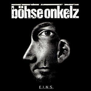 E.I.N.S., Böhse Onkelz
