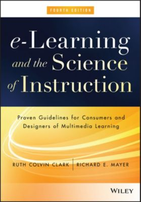 e-Learning and the Science of Instruction, Richard E. Mayer, Ruth C. Clark