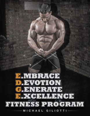 E.Mbrace D.Evotion G.Enerate E.Xcellence Fitness Program, Michael Giliotti