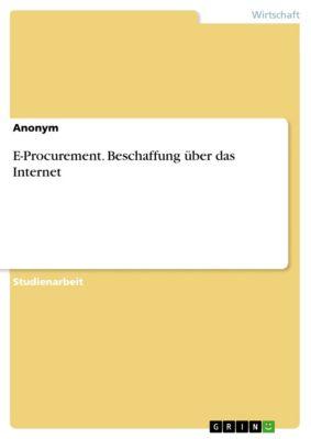 E-Procurement. Beschaffung über das Internet