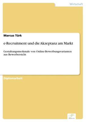 e-Recruitment und die Akzeptanz am Markt, Marcus Türk