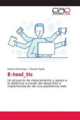 E-tool_tic, Paulina Montenegro, Eduardo Águila