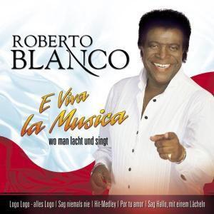 E Viva la Musica, Roberto Blanco