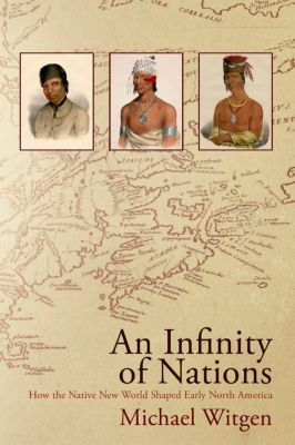Early American Studies: An Infinity of Nations, Michael Witgen