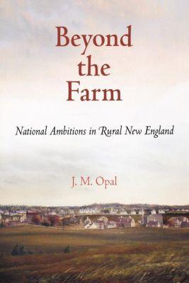 Early American Studies: Beyond the Farm, J. M. Opal