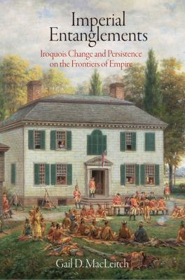 Early American Studies: Imperial Entanglements, Gail D. MacLeitch