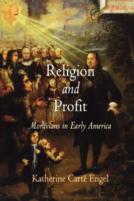 Early American Studies: Religion and Profit, Katherine Carté Engel