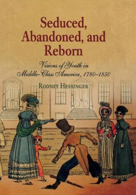 Early American Studies: Seduced, Abandoned, and Reborn, Rodney Hessinger