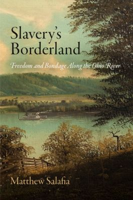 Early American Studies: Slavery's Borderland, Matthew Salafia