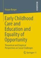 Early Childhood Care and Education and Equality of Opportunity, Kaspar Burger