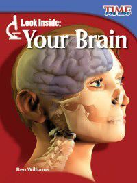 (Early Fluent Plus) TIME For Kids Nonfiction Readers: Look Inside: Your Brain, Ben Williams