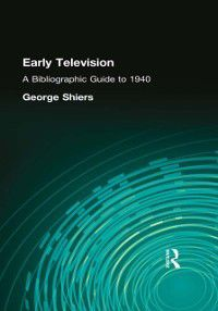 Early Television, George Shiers