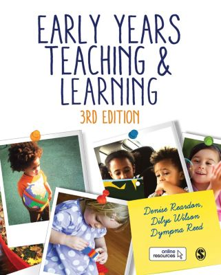 Early Years Teaching and Learning, Dilys Wilson, Denise Reardon, Dympna Fox Reed