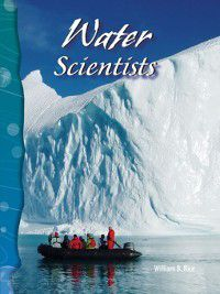 Earth and Space Science (Science Readers): Water Scientists, William B. Rice