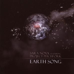 Earth Song, Sara & Project Pitchfork Noxx