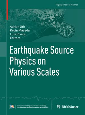 Earthquake Source Physics on Various Scales