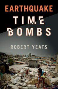 Earthquake Time Bombs, Robert Yeats