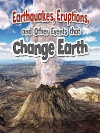 Earth's Processes Close-Up: Earthquakes, Eruptions, and Other Events that Change Earth, Natalie Hyde