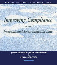 Earthscan Law and Sustainable Development: Improving Compliance with International Environmental Law