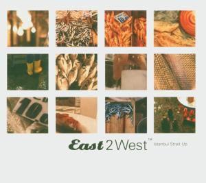 East 2 West Vol.3-Istanbul Strait Up, Diverse Interpreten