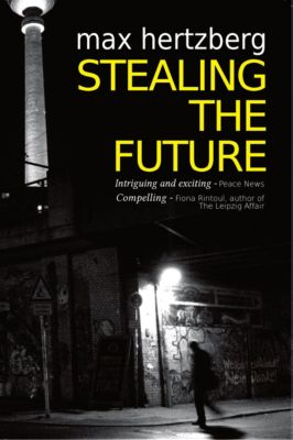 East Berlin Series: Stealing the Future: An East German Spy Story, Max Hertzberg