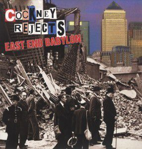 East End Babylon (Vinyl), Cockney Rejects