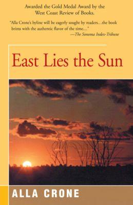 East Lies the Sun, Alla Crone
