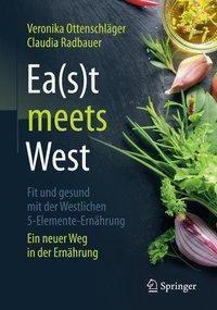 Ea(s)t meets West - Fit und gesund mit der Westlichen 5-Elemente-Ernährung