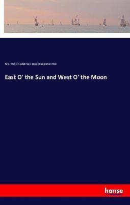 East O' the Sun and West O' the Moon, Peter Christen Asbjørnsen, Jørgen Engebretsen Moe