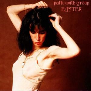 Easter, Patti Smith