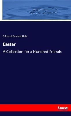 Easter, Edward Everett Hale